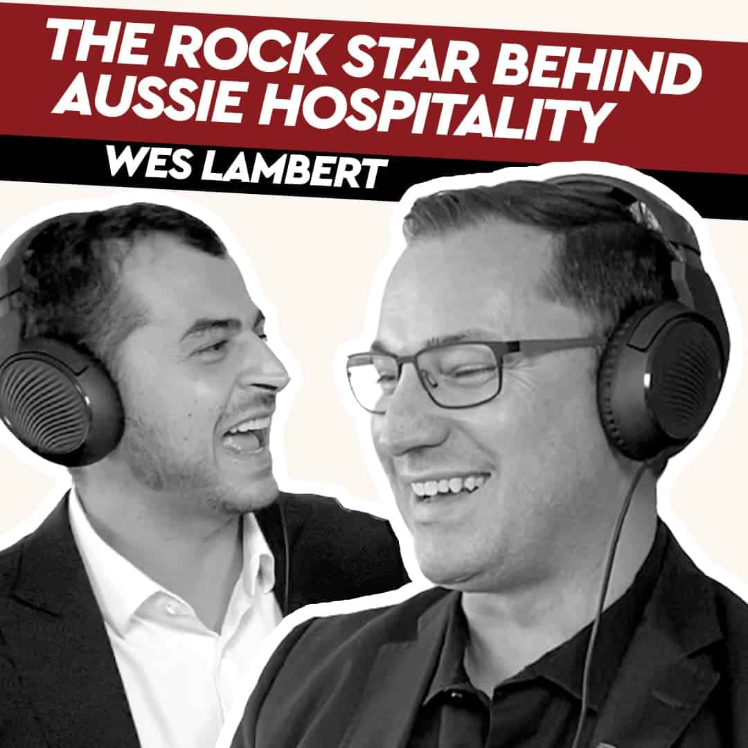 Wes Lambert – The Rock Star Behind Aussie Hospitality