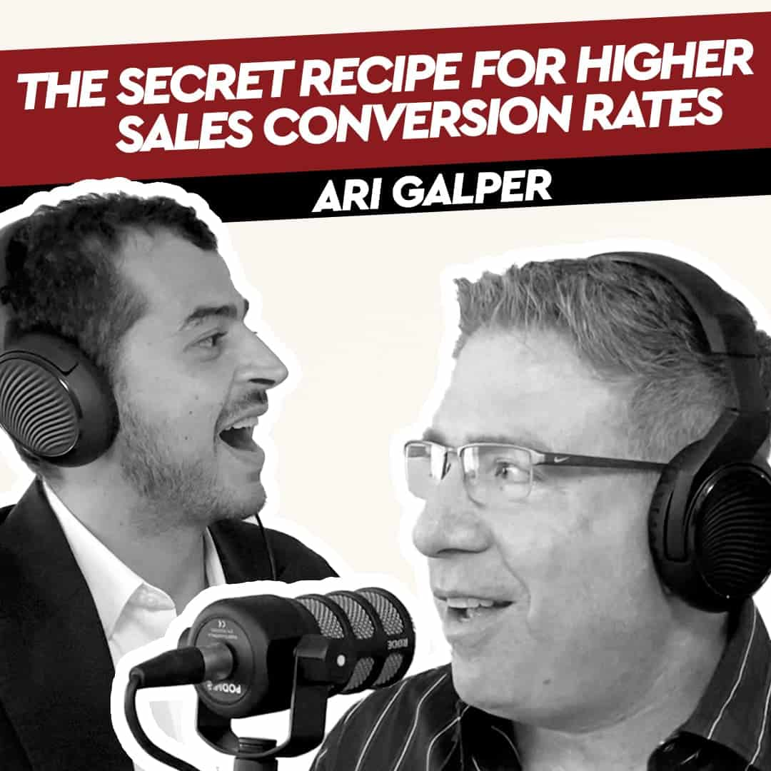 Ari Galper – The Secret Recipe for Higher Sales Conversion Rates