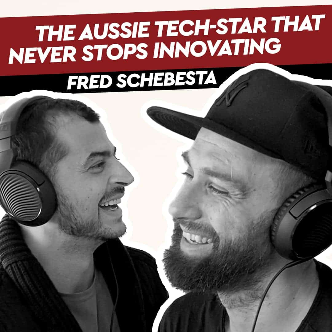 Fred Schebesta – The Aussie Tech-Star that never stops Innovating