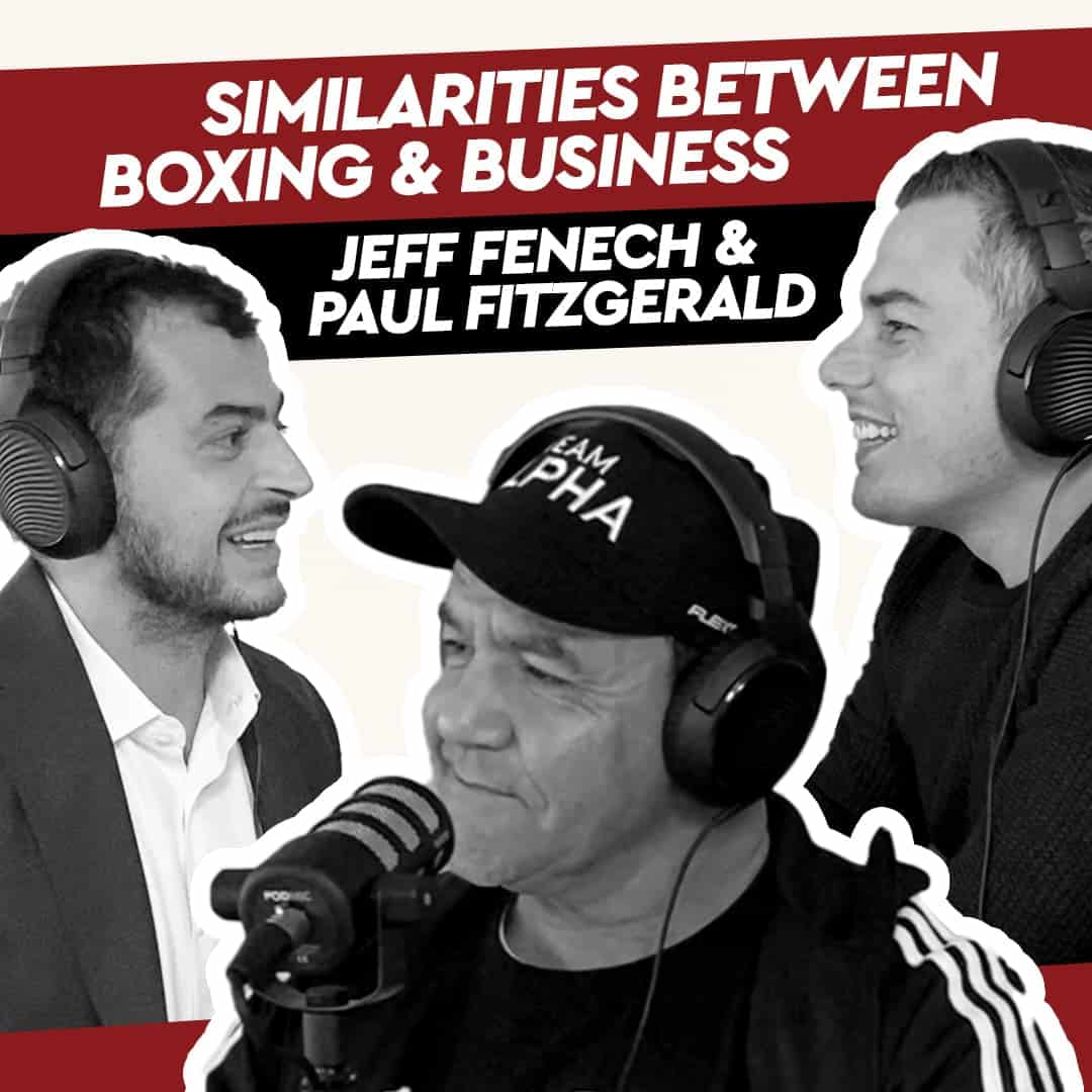 Jeff Fenech & Paul Fitzgerald – Similarities between Boxing & Business