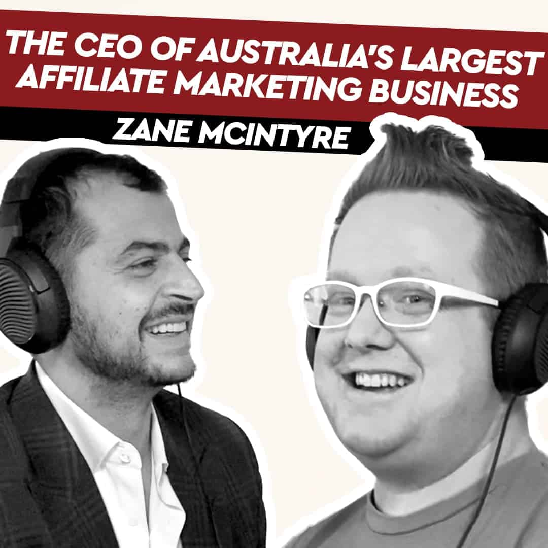 Zane McIntyre – The CEO of Australia's largest Affiliate Marketing Business
