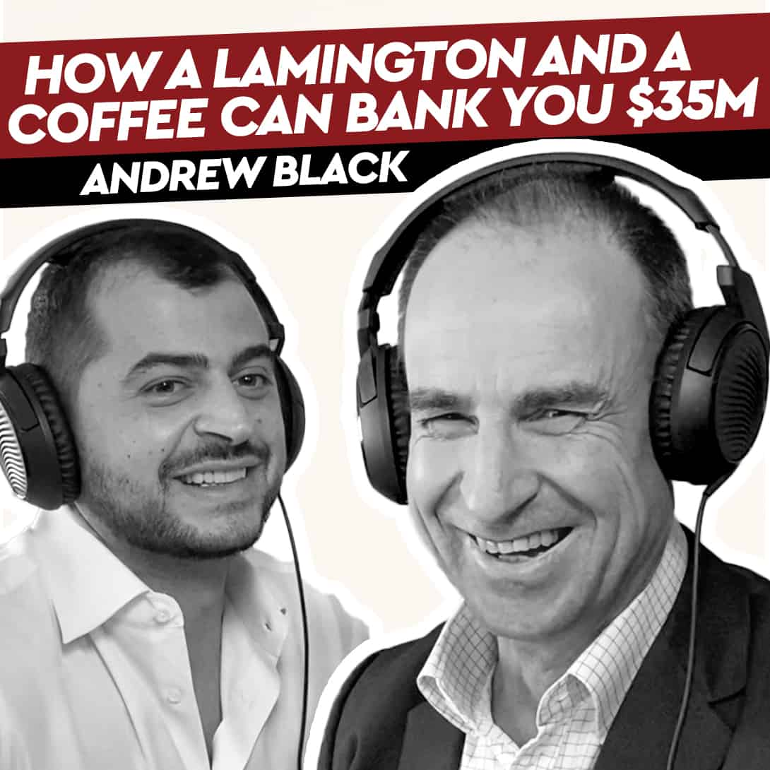 Andrew Black – How a Lamington and a Coffee can Bank you $35m