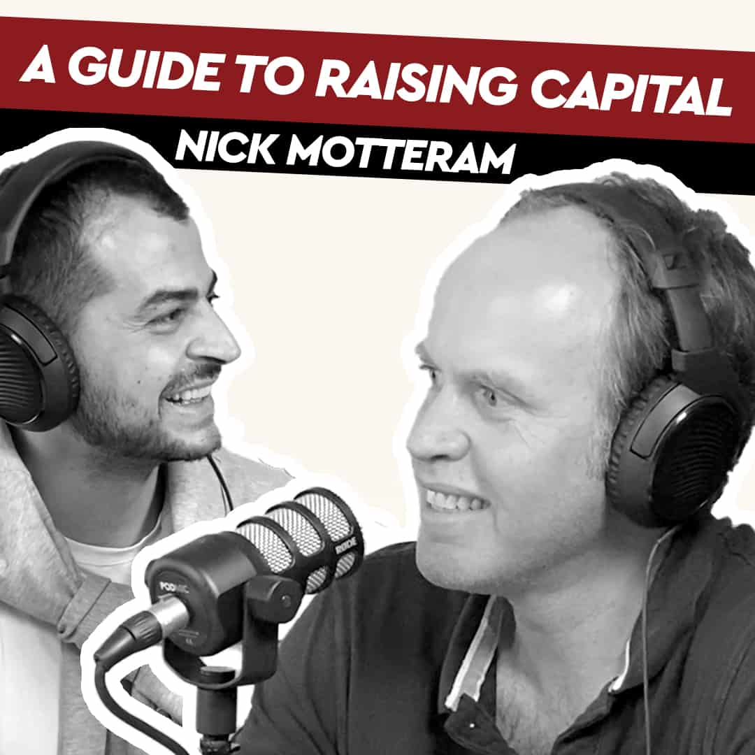 Nick Motteram – A Guide to Raising Capital