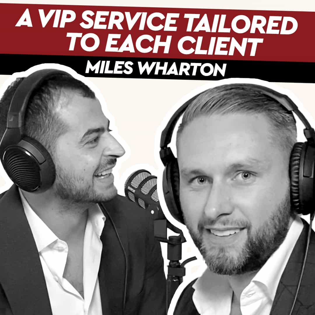 Miles Wharton – A VIP Service Tailored to each Client