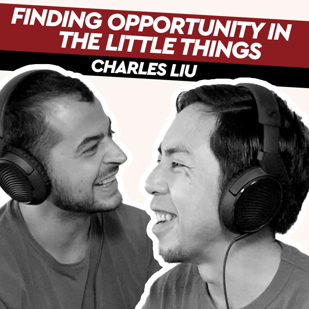 Charles Liu – Finding Opportunity in the Little Things