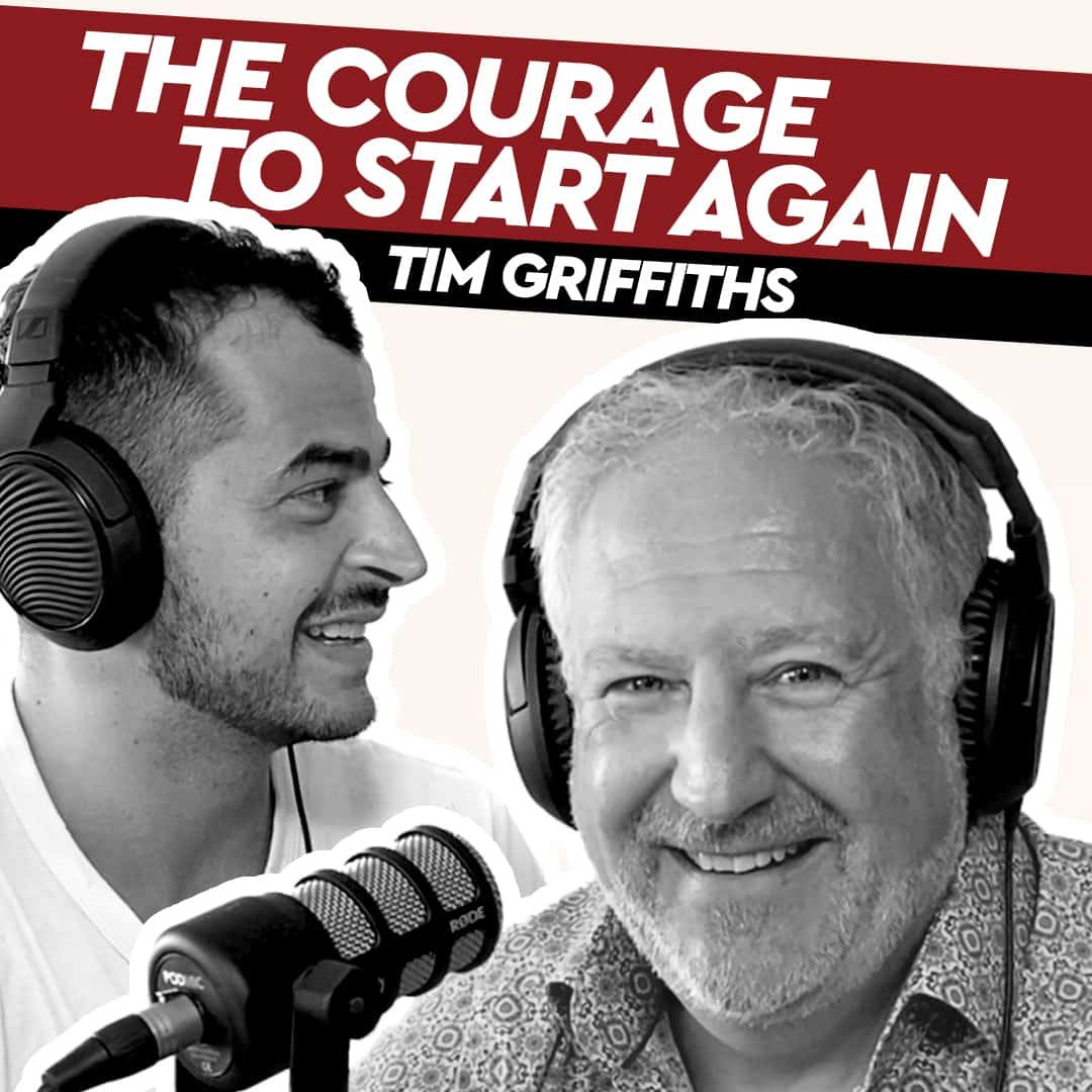 Tim Griffiths – The Courage to Start Again