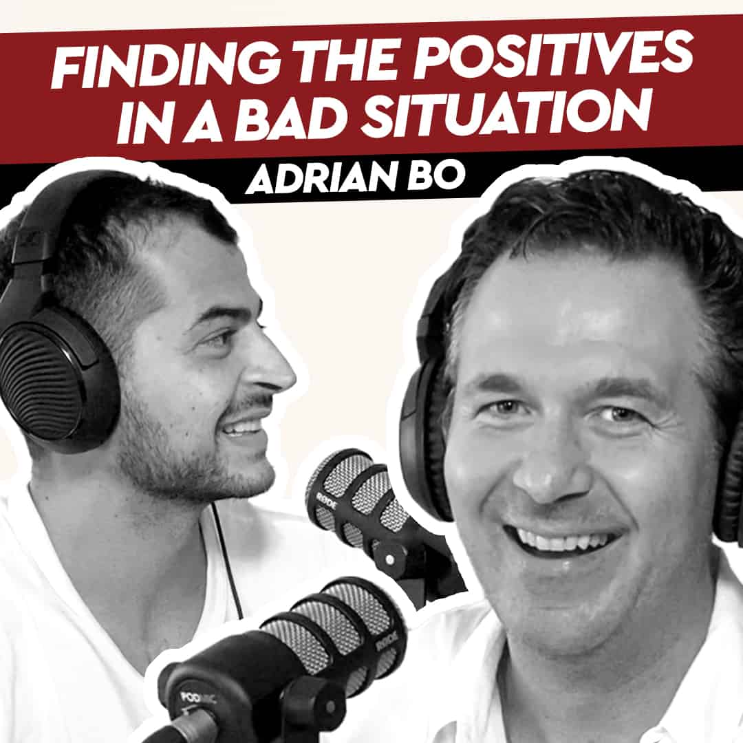 Adrian Bo – Finding the Positives in a Bad Situation