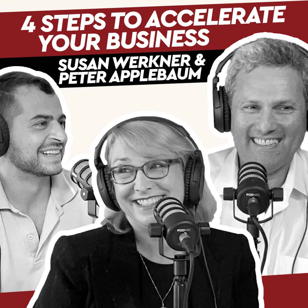 Susan Werkner & Peter Applebaum – 4 Steps to Accelerate Your Business