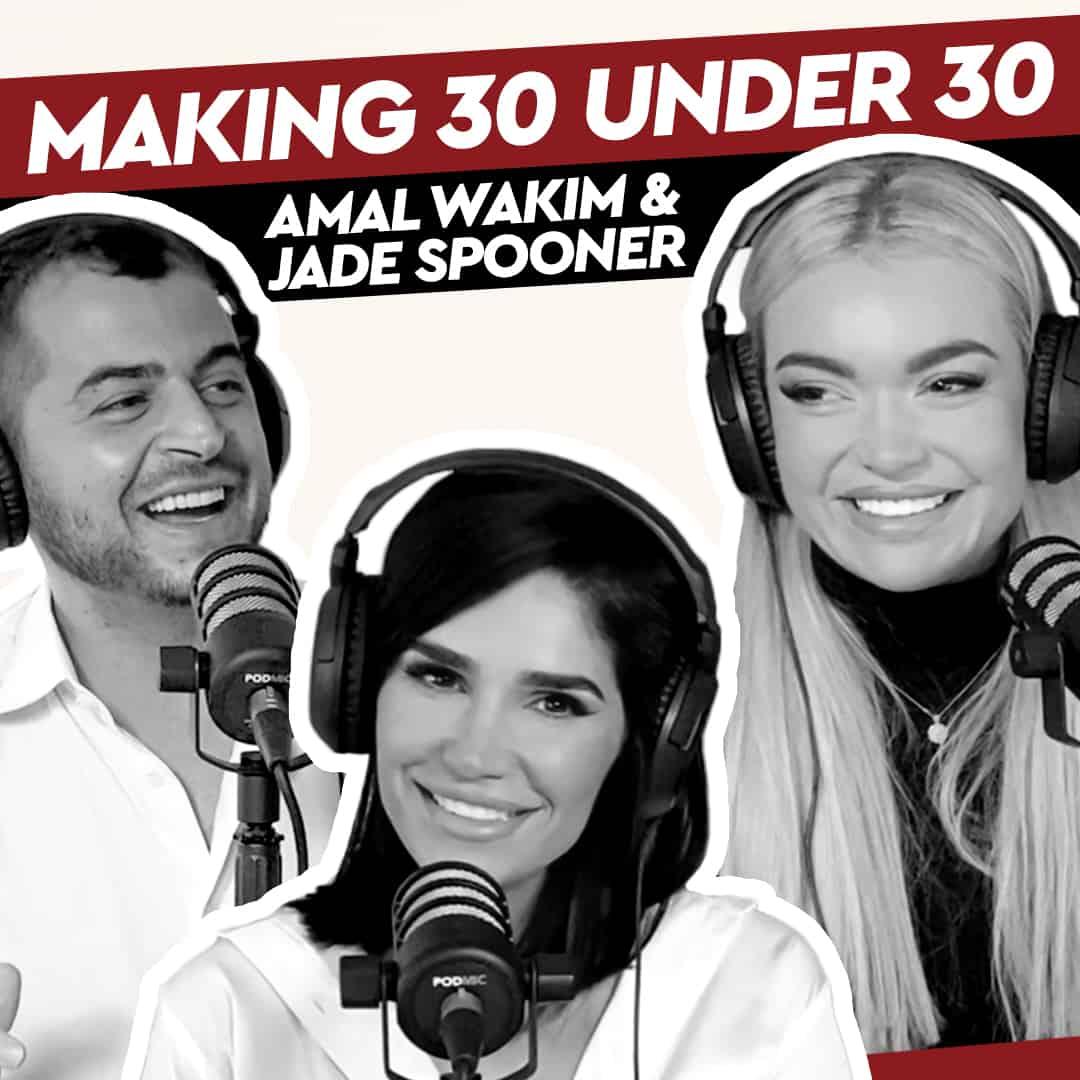 Amal Wakim & Jade Spooner – Making 30 Under 30